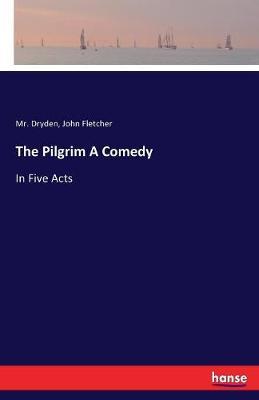 The Pilgrim a Comedy (Paperback)