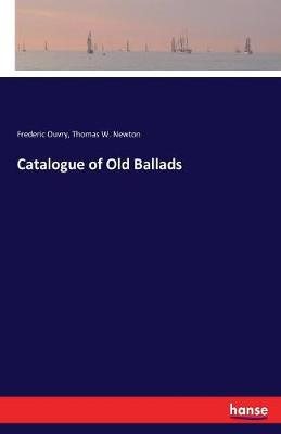 Catalogue of Old Ballads (Paperback)