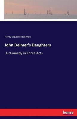 John Delmer's Daughters (Paperback)