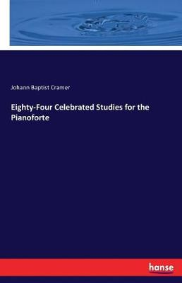 Eighty-Four Celebrated Studies for the Pianoforte (Paperback)