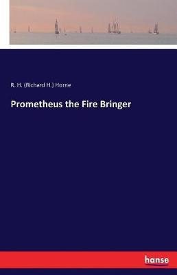 Prometheus the Fire Bringer (Paperback)