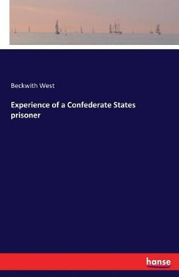 Experience of a Confederate States Prisoner (Paperback)