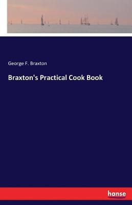 Braxton's Practical Cook Book (Paperback)