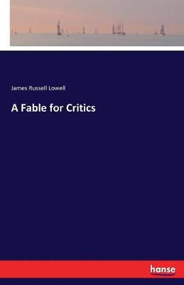 A Fable for Critics (Paperback)