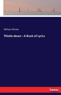 Thistle-Down: A Book of Lyrics (Paperback)