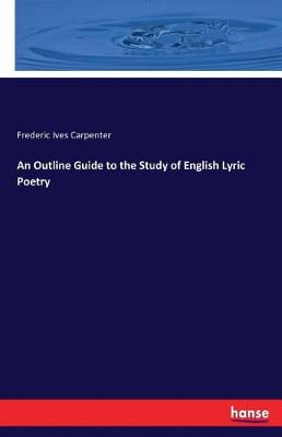 An Outline Guide to the Study of English Lyric Poetry (Paperback)