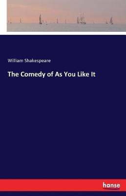 The Comedy of as You Like It (Paperback)