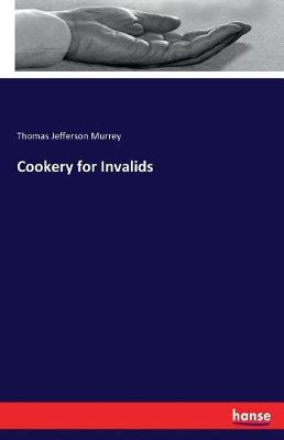 Cookery for Invalids (Paperback)