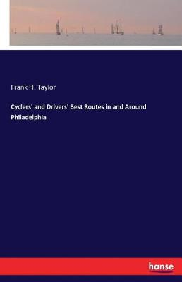 Cyclers' and Drivers' Best Routes in and Around Philadelphia (Paperback)