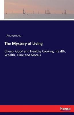 The Mystery of Living (Paperback)