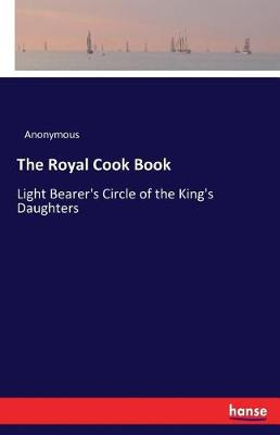 The Royal Cook Book (Paperback)