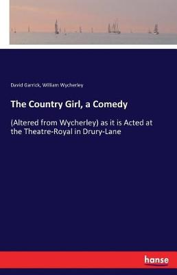 The Country Girl, a Comedy (Paperback)