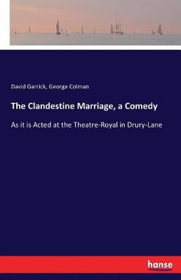 The Clandestine Marriage, a Comedy (Paperback)