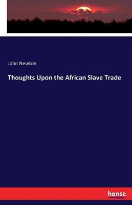 Thoughts Upon the African Slave Trade (Paperback)