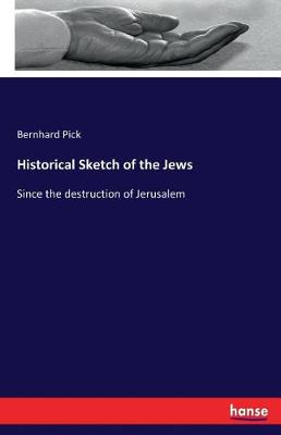 Historical Sketch of the Jews (Paperback)
