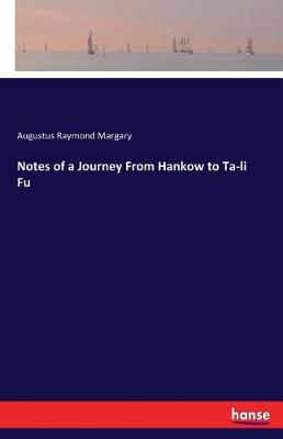 Notes of a Journey from Hankow to Ta-Li Fu (Paperback)