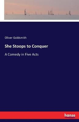She Stoops to Conquer (Paperback)