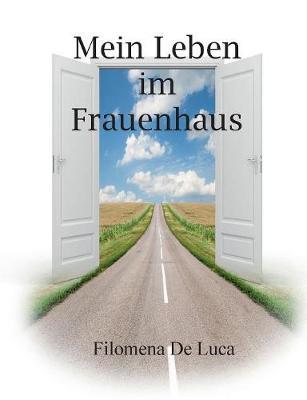 Mein Leben Im Frauenhaus (Paperback)