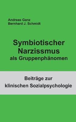 Symbiotischer Narzissmus als Gruppenphanomen (Paperback)