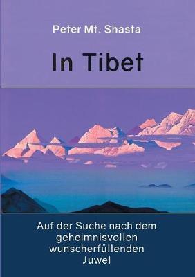 In Tibet Auf Der Suche Nach Dem Geheimnisvollen Wunscherfullenden Juwel (Paperback)
