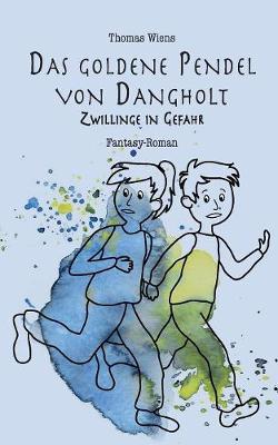 Das goldene Pendel von Dangholt: Zwillinge in Gefahr (Paperback)