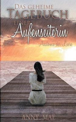 Das Geheime Tagebuch Einer Auenseiterin (Paperback)