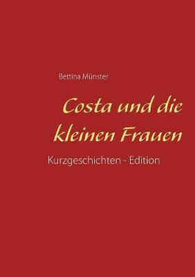 Costa Und Die Kleinen Frauen (Paperback)