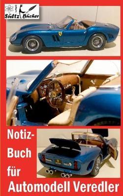 Notizbuch Fur Automodell-Veredler (Paperback)