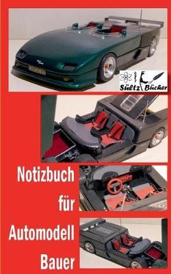 Notizbuch Fur Automodell-Bauer (Paperback)