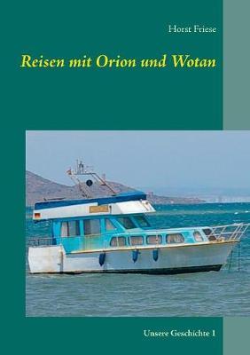 Reisen Mit Orion Und Wotan (Paperback)