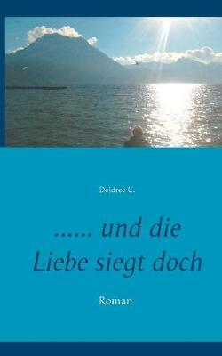 ... Und Die Liebe Siegt Doch (Paperback)