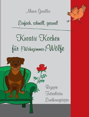 Kreativ Kochen Fur (Wohnzimmer-)Wolfe (Paperback)