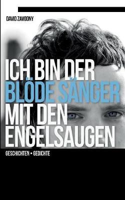 Ich Bin Der Blode Sanger Mit Den Engelsaugen (Paperback)