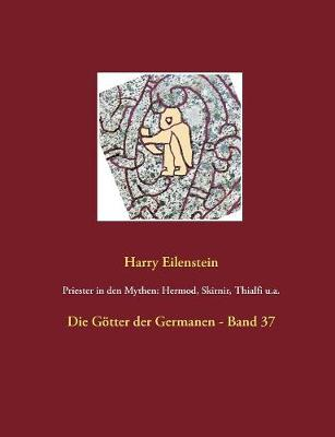 Priester in Den Mythen: Hermod, Skirnir, Thialfi U.A. (Paperback)