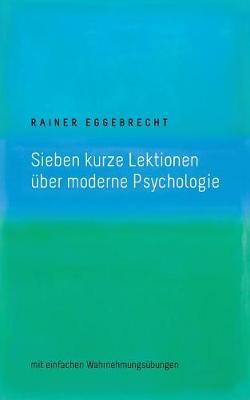 Sieben Kurze Lektionen Uber Moderne Psychologie (Paperback)