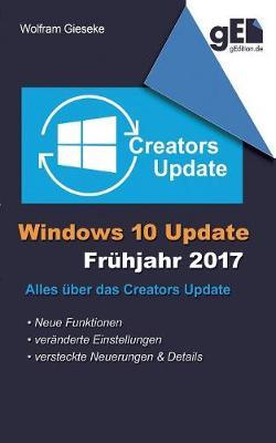 Windows 10 Update - Fruhjahr 2017 (Paperback)