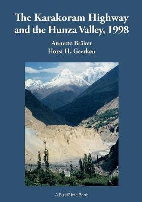 The Karakoram Highway and the Hunza Valley, 1998 (Paperback)