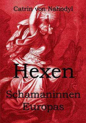 Hexen - Schamaninnen Europas (Paperback)