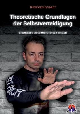Theoretische Grundlagen Der Selbstverteidigung (Paperback)