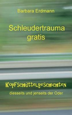 Schleudertrauma gratis (Paperback)