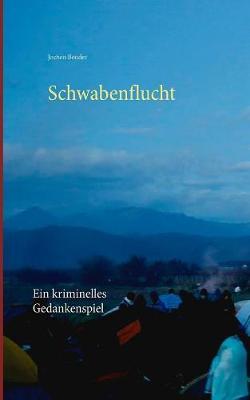 Schwabenflucht (Paperback)