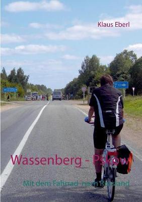 Wassenberg - Pskow: Mit dem Fahrrad nach Russland (Paperback)
