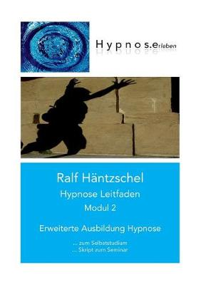 Hypnose Leitfaden Modul 2 (Paperback)