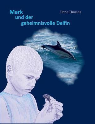 Mark Und Der Geheimnisvolle Delfin (Paperback)