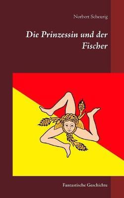 Die Prinzessin Und Der Fischer (Paperback)