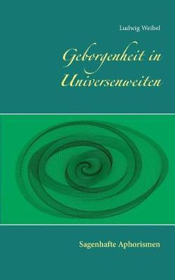 Geborgenheit in Universenweiten (Paperback)