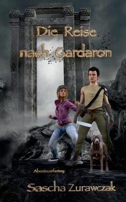 Die Reise Nach Gardaron (Paperback)