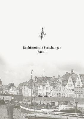 Bauhistorische Forschungen Band 1 (Paperback)
