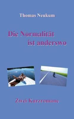 Die Normalitat Ist Anderswo (Paperback)