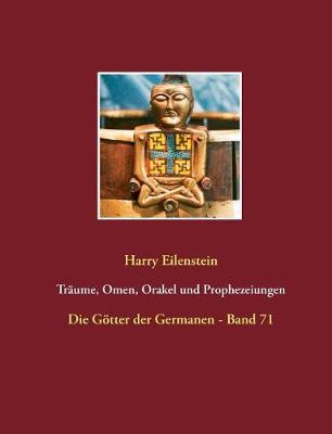 Traume, Omen, Orakel Und Prophezeiungen (Paperback)